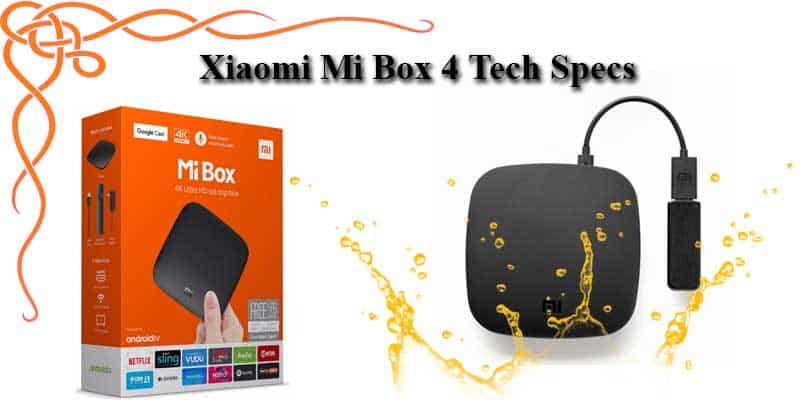 Xiaomi MI Box 4 Tech Specs – Full Guide for Buyer