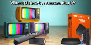 Xiaomi Mi Box 4 vs Amazon Fire TV