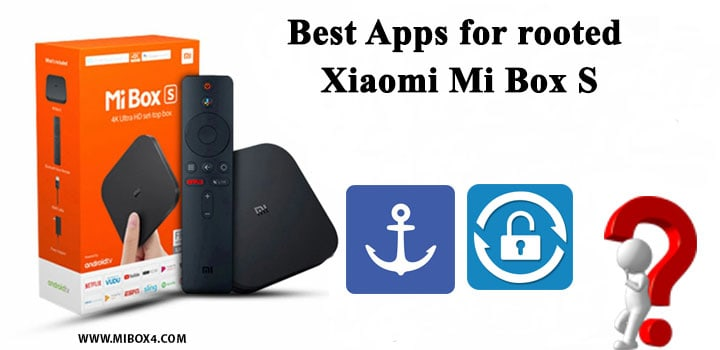 Best Apps for rooted Xiaomi Mi Box S
