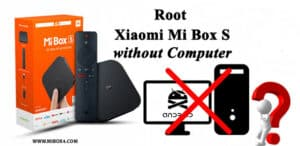 How to root Xiaomi Mi Box S without Computer